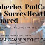 Camberley PodCast with SurreyHeath Prepared